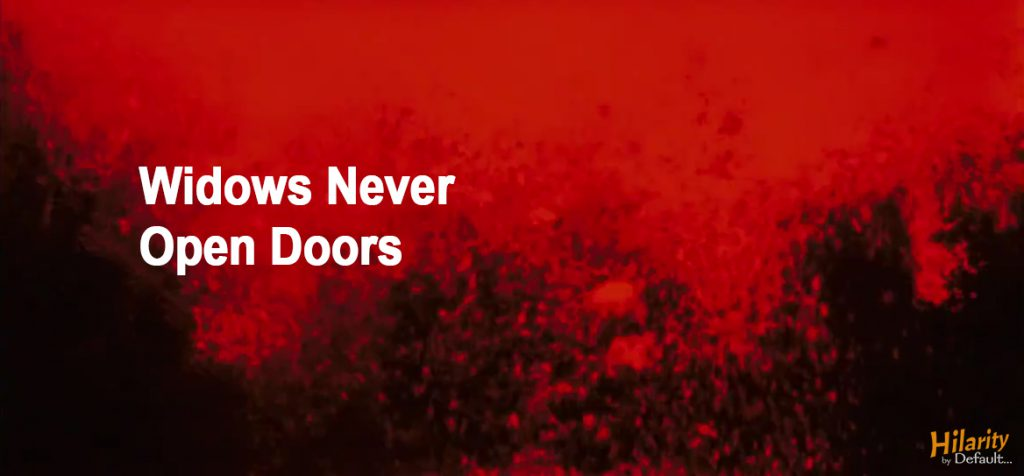widows-never-open-doors